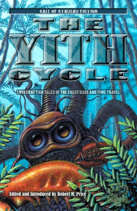 The Yith Cycle Robert M Price Chaosium